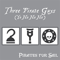 Three Pirate Guys (Yo Ho Ho Ho) : Single, 2017